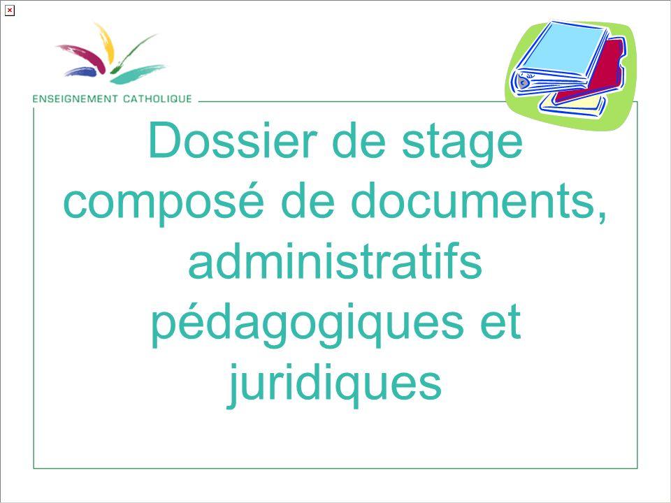 Dossier de stage composé de documents, administratifs pédagogiques et juridiques
