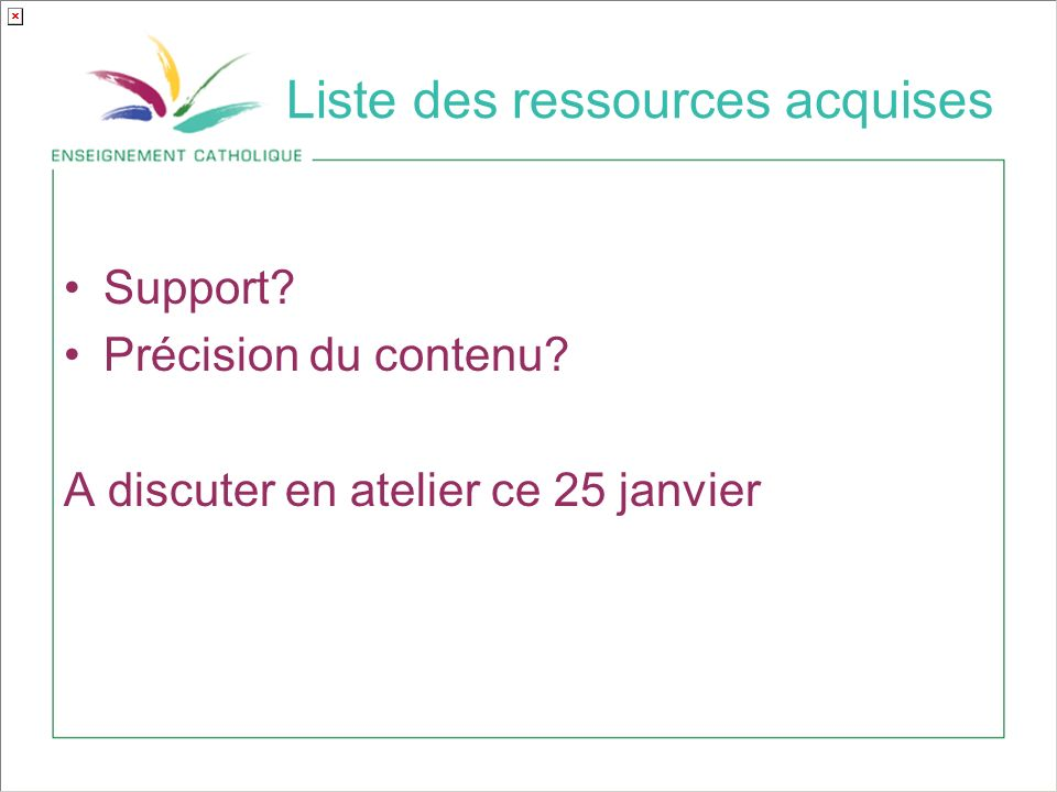 Liste des ressources acquises