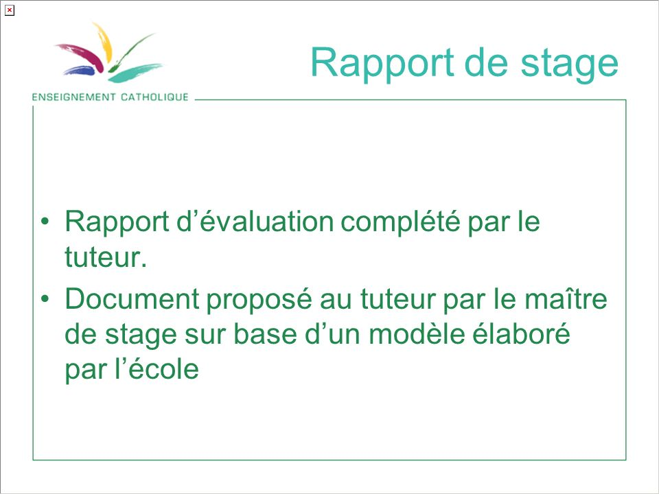 Rapport de stage Rapport d'évaluation complété par le tuteur.