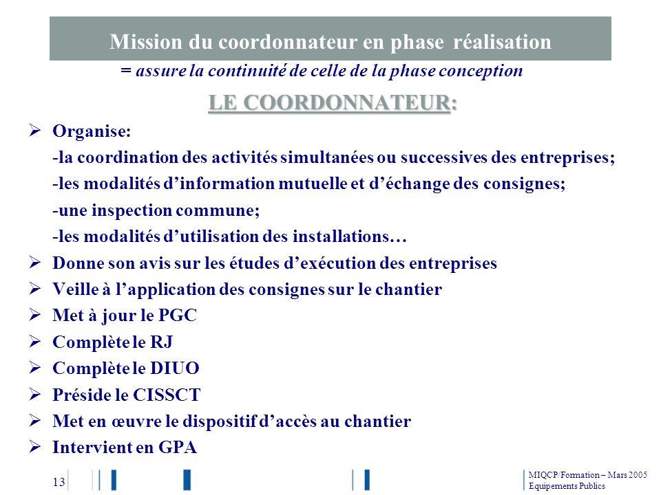 Mission du coordonnateur en phase réalisation LE COORDONNATEUR: