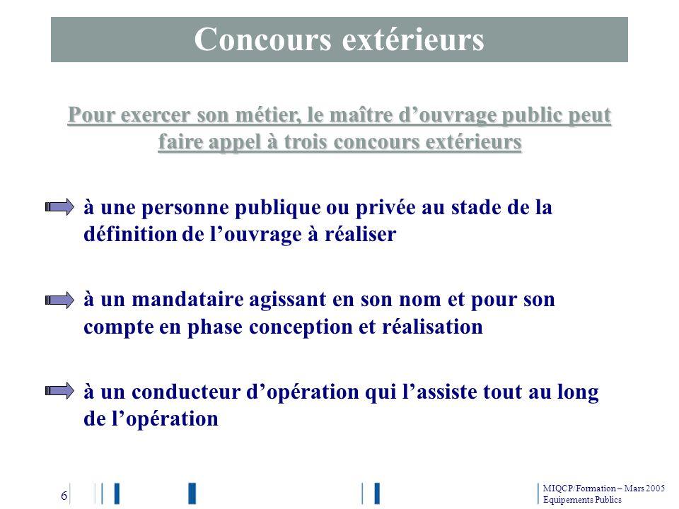 Concours extérieurs Pour exercer son métier, le maître d'ouvrage public peut faire appel à trois concours extérieurs.