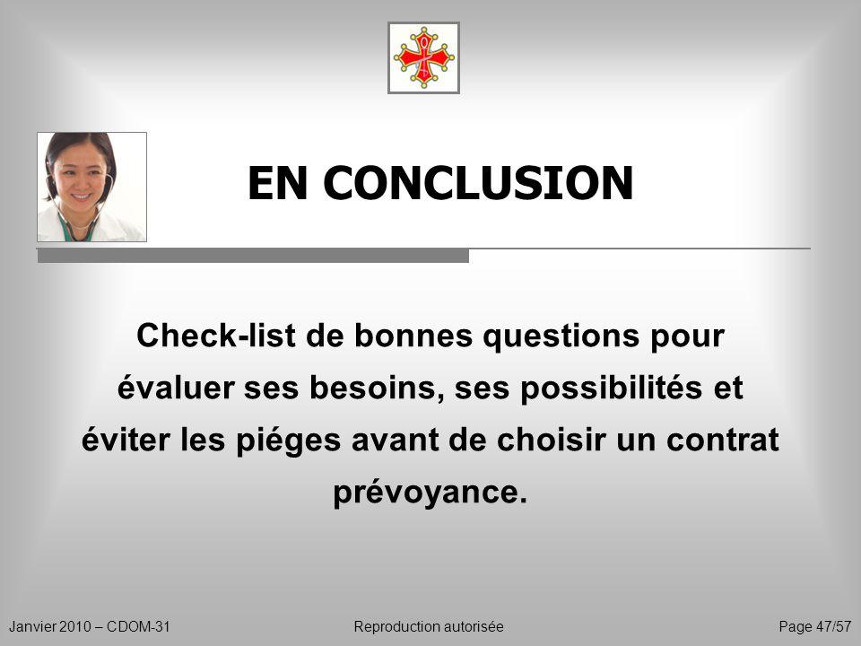 EN CONCLUSION Check-list de bonnes questions pour évaluer ses besoins, ses possibilités et éviter les piéges avant de choisir un contrat prévoyance.