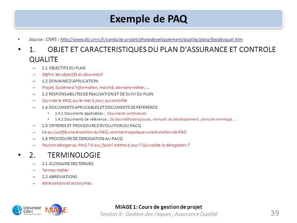 Exemple de PAQ Source : CNRS : http://www.dsi.cnrs.fr/conduite-projet/phasedeveloppement/qualite/pacq/basdevqual.htm.
