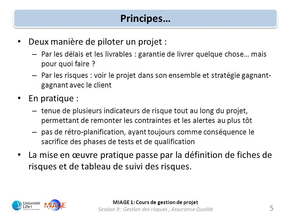 Principes… Deux manière de piloter un projet : En pratique :