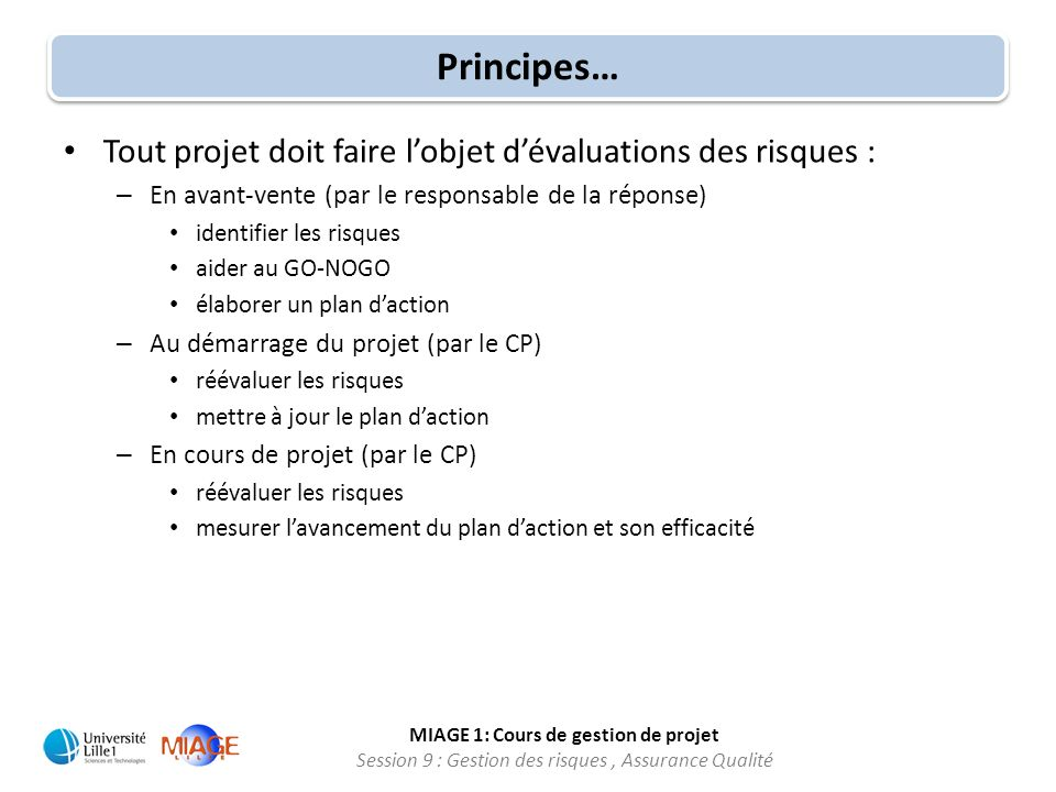 Principes… Tout projet doit faire l'objet d'évaluations des risques :