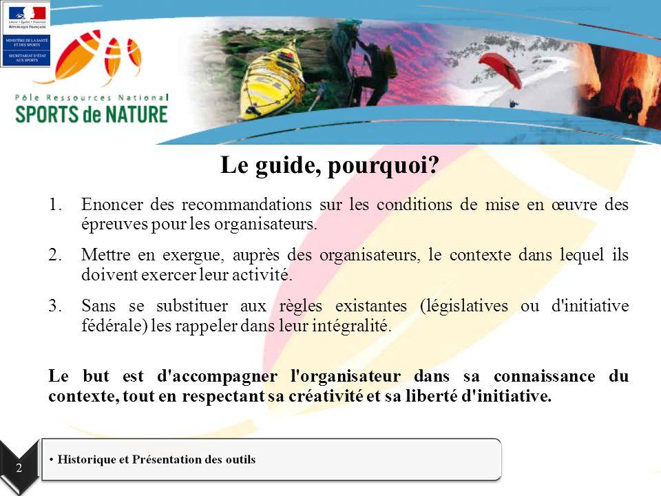 Le guide, pourquoi Enoncer des recommandations sur les conditions de mise en œuvre des épreuves pour les organisateurs.