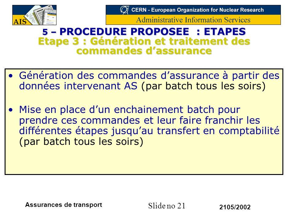 5 – PROCEDURE PROPOSEE : ETAPES Etape 3 : Génération et traitement des commandes d'assurance