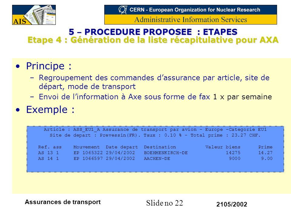 5 – PROCEDURE PROPOSEE : ETAPES Etape 4 : Génération de la liste récapitulative pour AXA