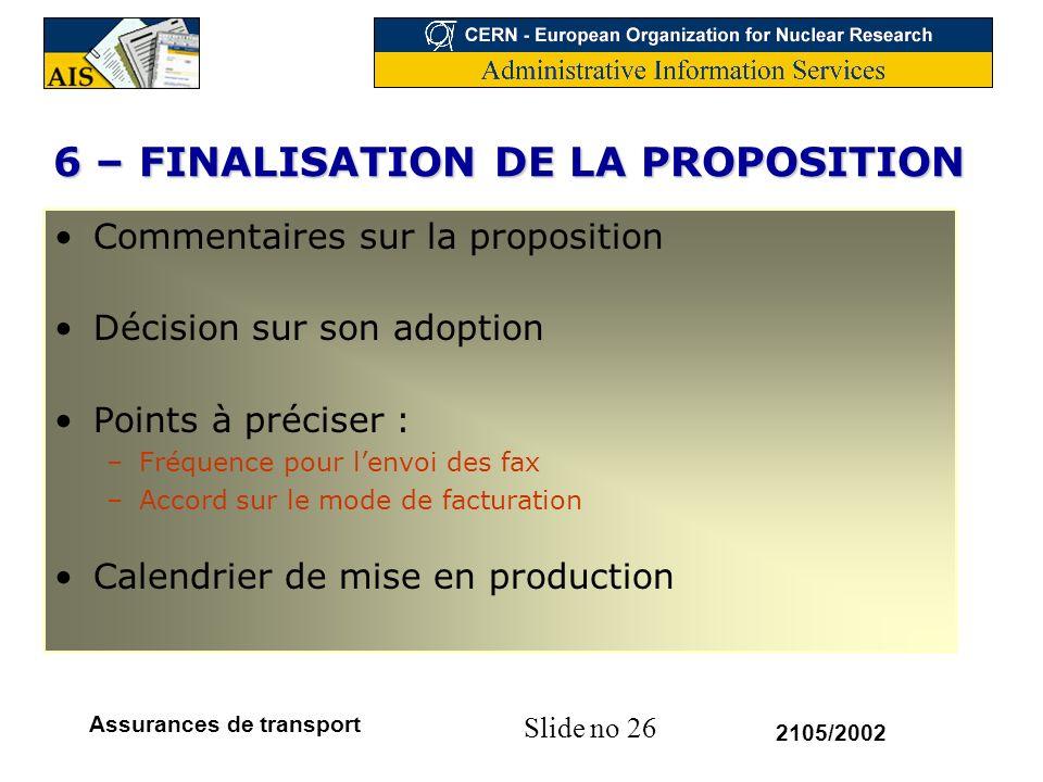 6 – FINALISATION DE LA PROPOSITION