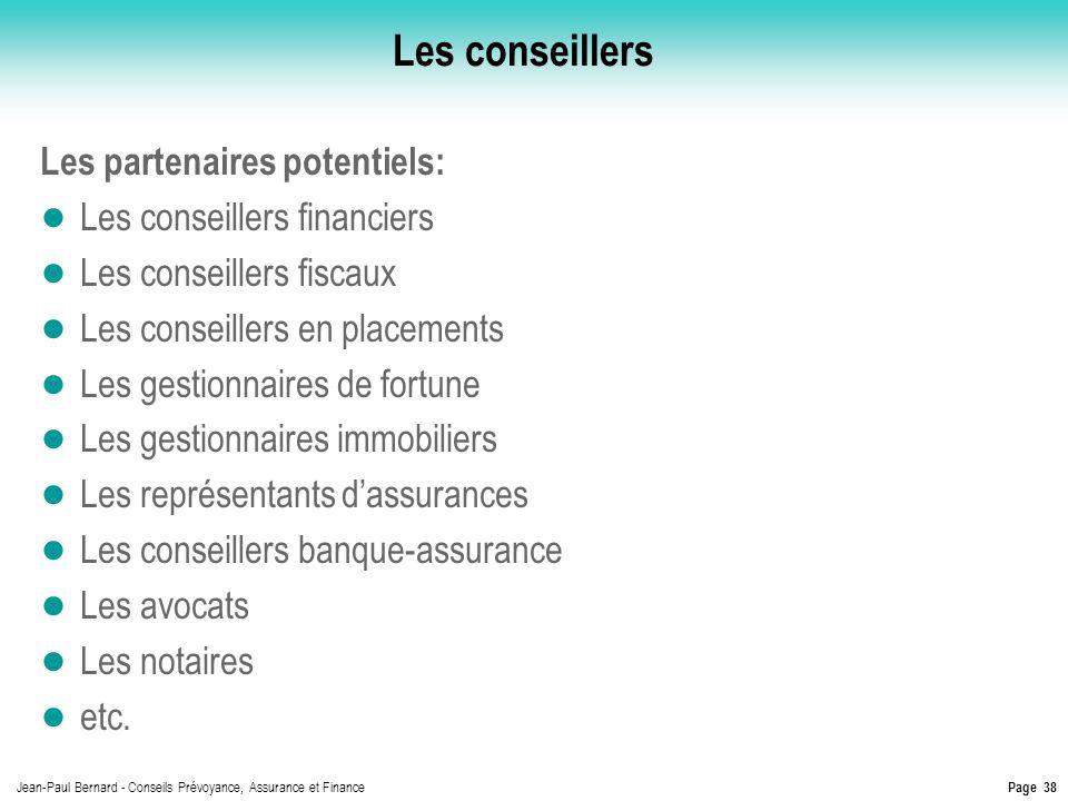Les conseillers Les partenaires potentiels: Les conseillers financiers
