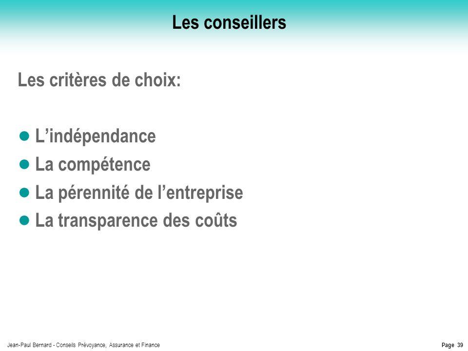 Les conseillers Les critères de choix: L'indépendance. La compétence. La pérennité de l'entreprise.