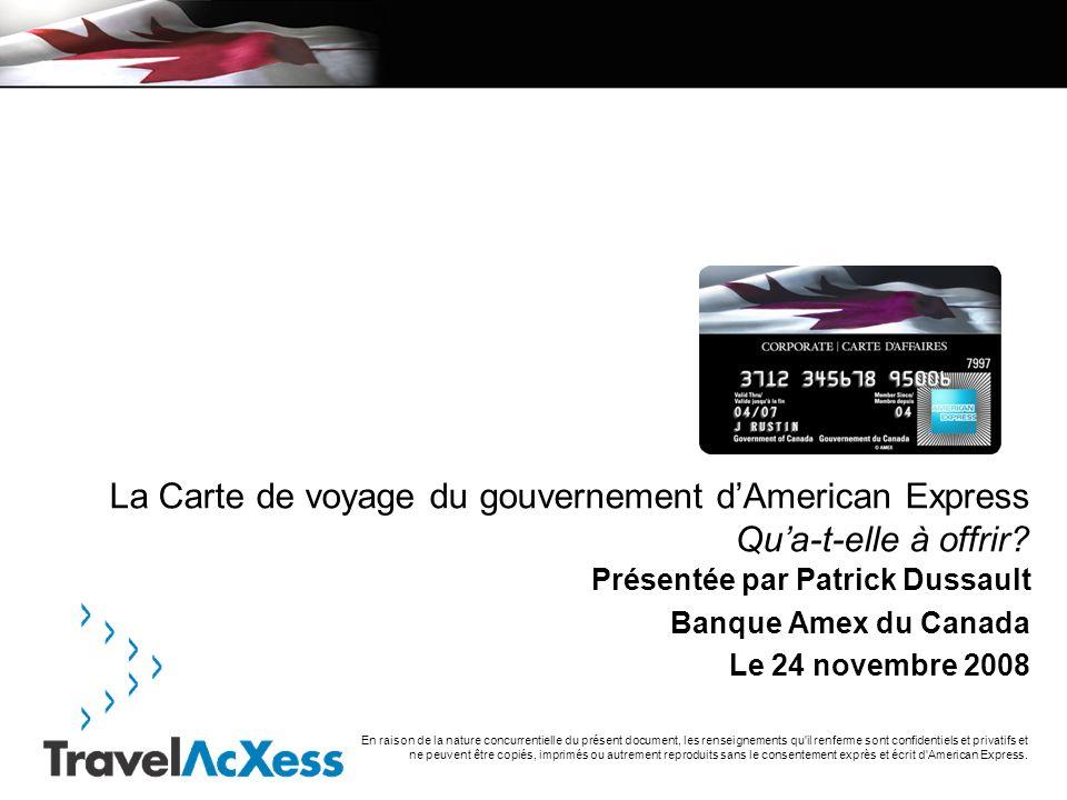 3/30/2017 La Carte de voyage du gouvernement d'American Express Qu'a-t-elle à offrir Présentée par Patrick Dussault.