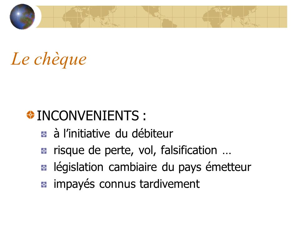 Le chèque INCONVENIENTS : à l'initiative du débiteur
