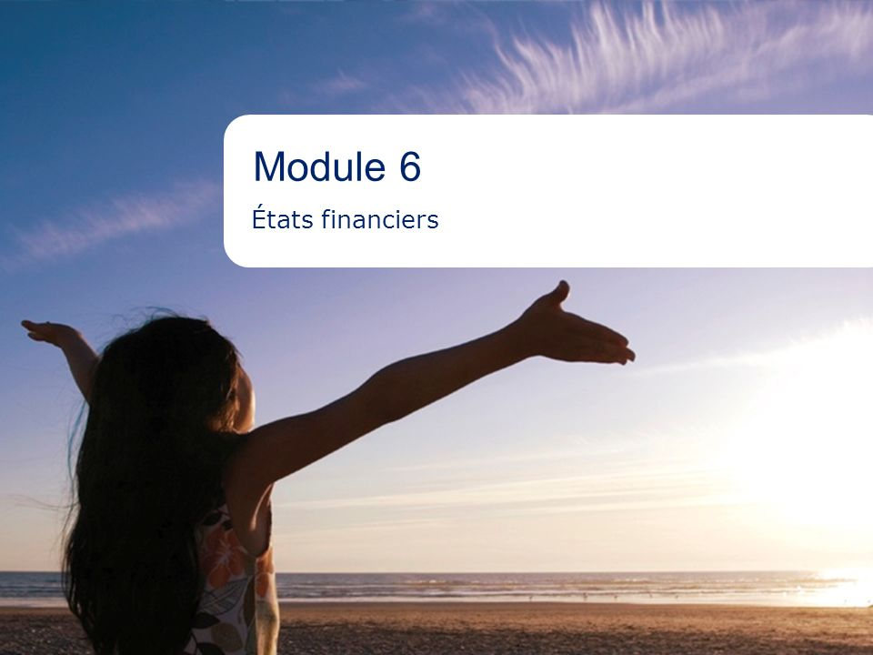 Module 6 États financiers