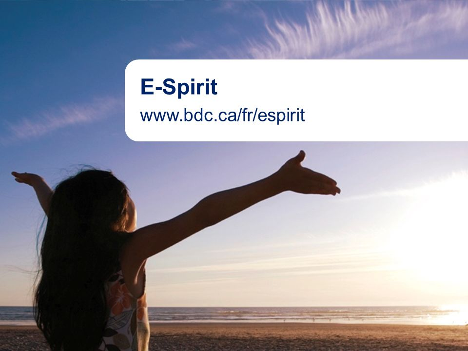 E-Spirit www.bdc.ca/fr/espirit