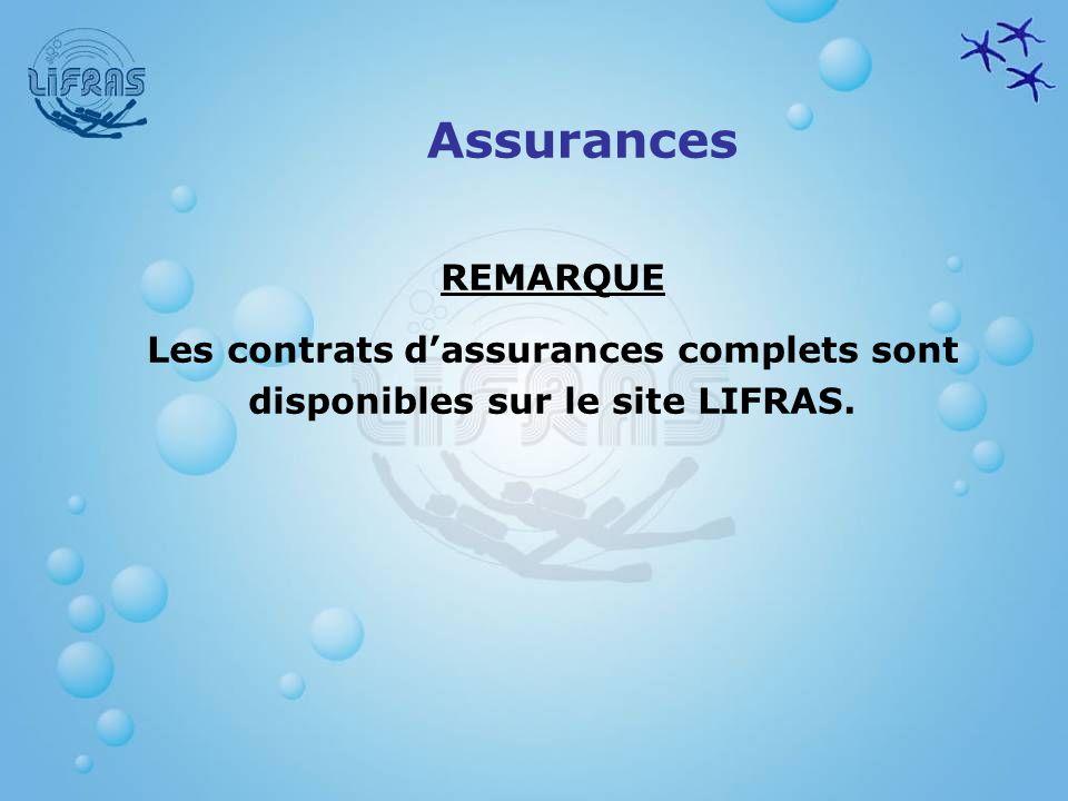 Assurances REMARQUE Les contrats d'assurances complets sont disponibles sur le site LIFRAS.
