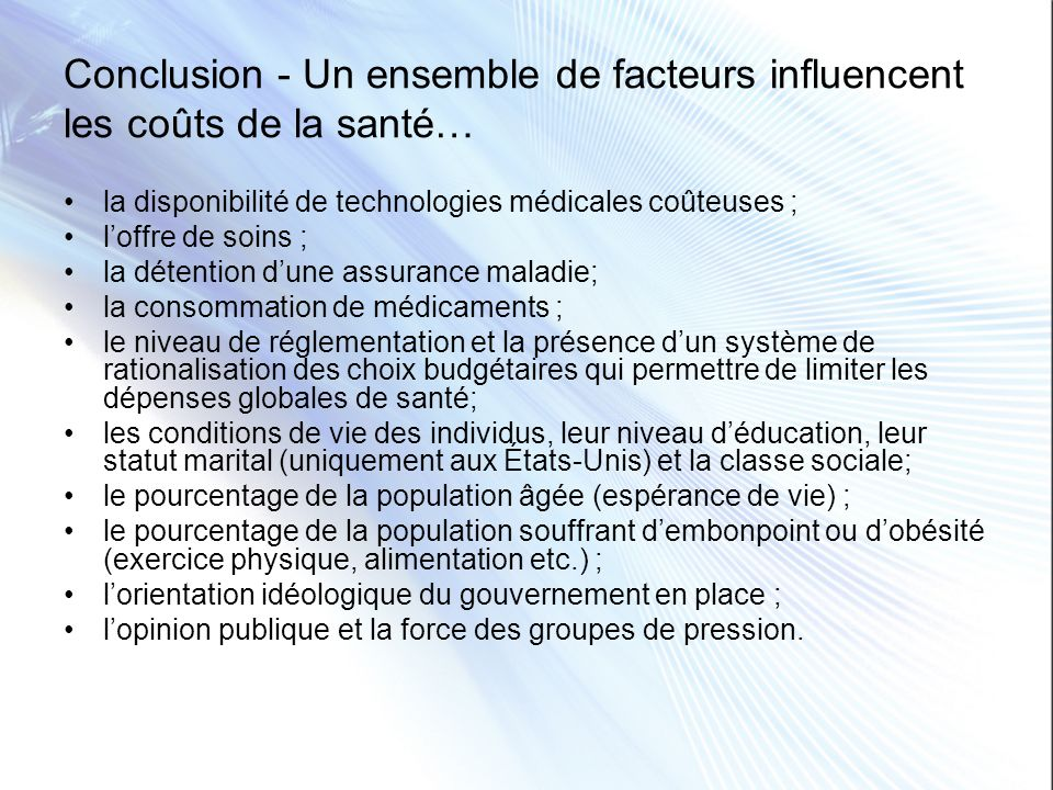 Conclusion - Un ensemble de facteurs influencent les coûts de la santé…