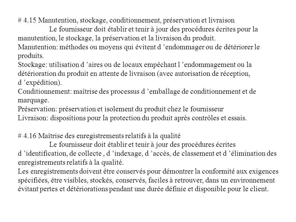 # 4.15 Manutention, stockage, conditionnement, préservation et livraison