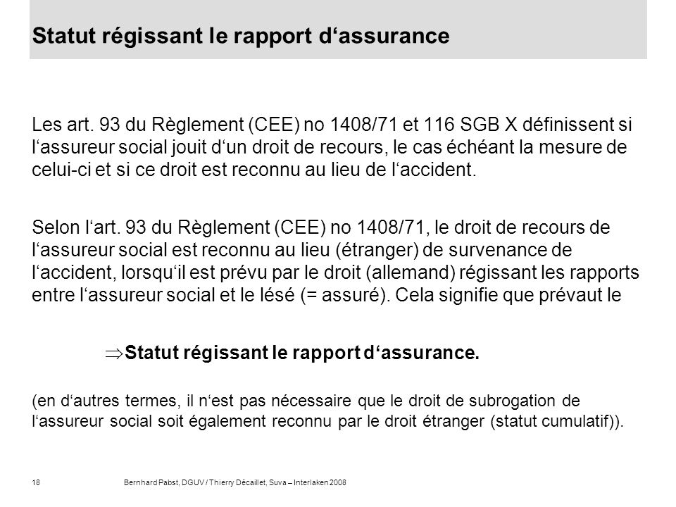 Statut régissant le rapport d'assurance