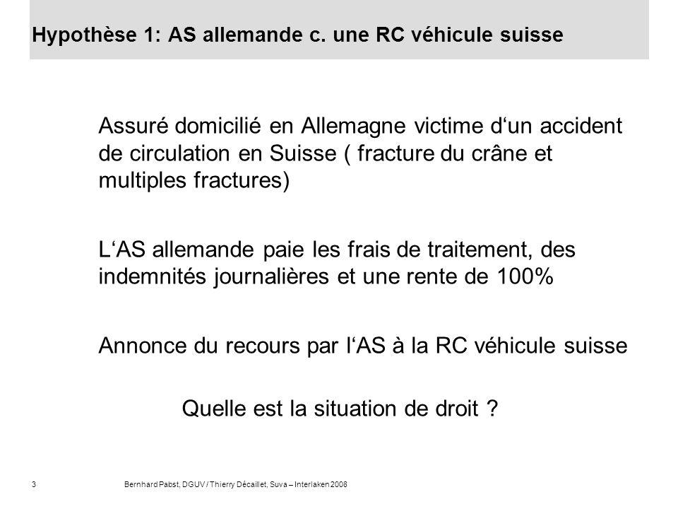 Hypothèse 1: AS allemande c. une RC véhicule suisse