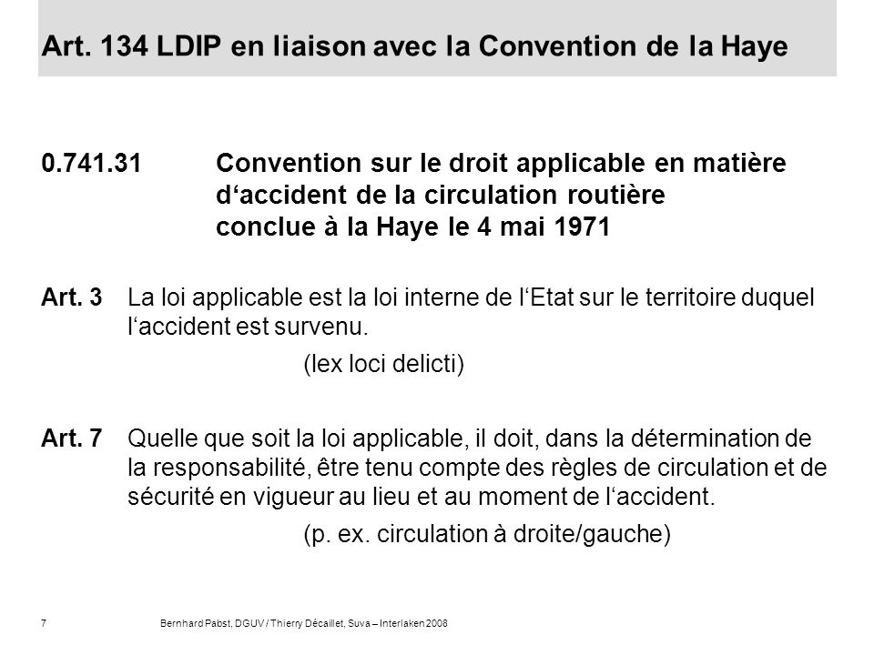 Art. 134 LDIP en liaison avec la Convention de la Haye