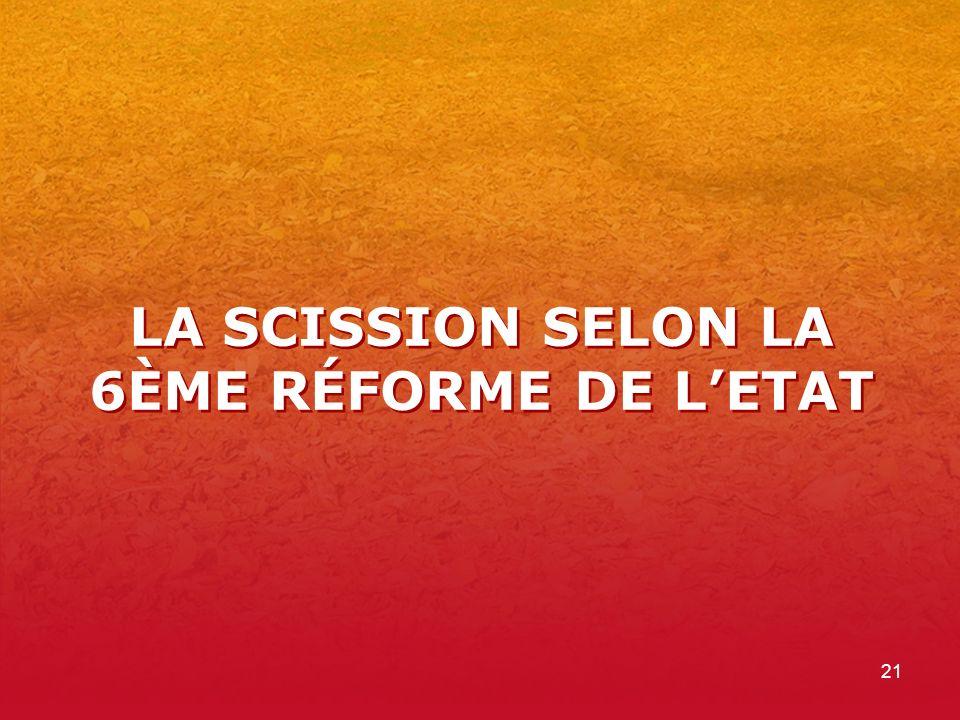LA SCISSION SELON LA 6ÈME RÉFORME DE L'ETAT