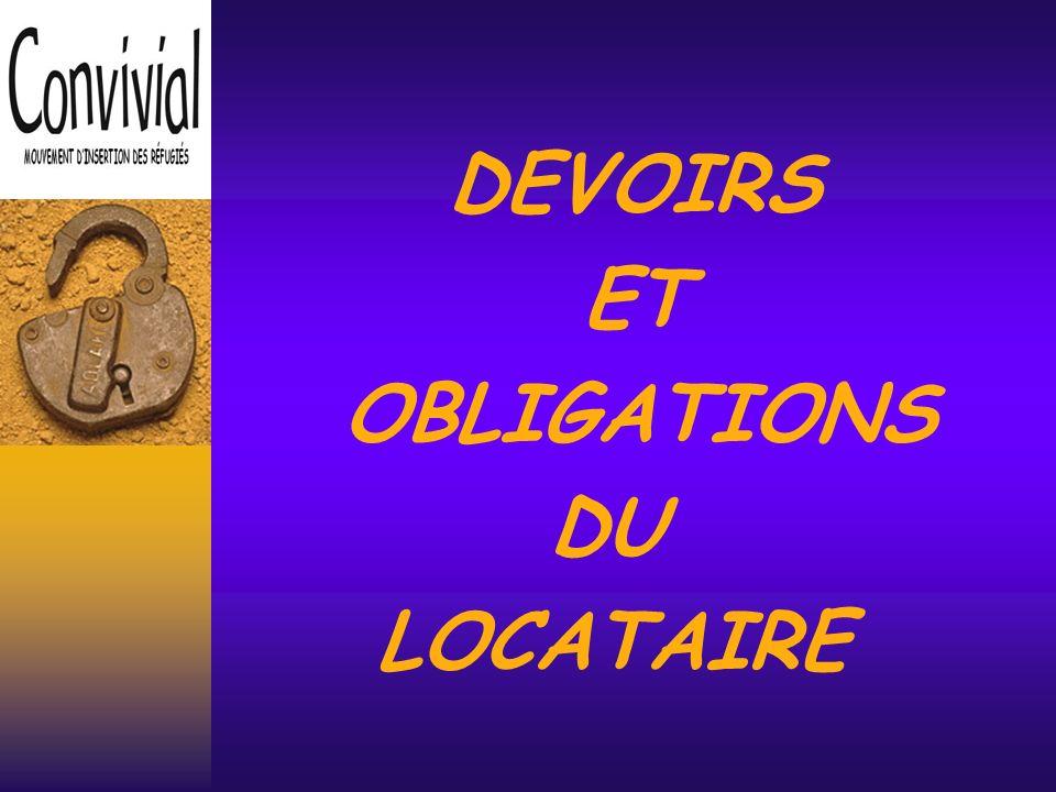 DEVOIRS ET OBLIGATIONS DU LOCATAIRE