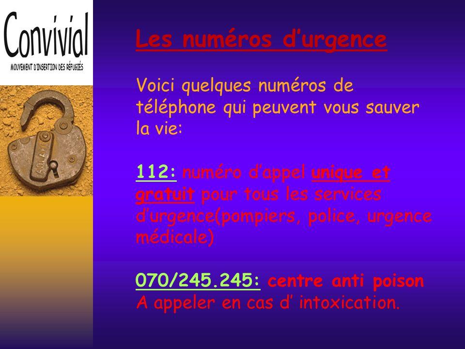 Les numéros d'urgence Voici quelques numéros de téléphone qui peuvent vous sauver la vie: