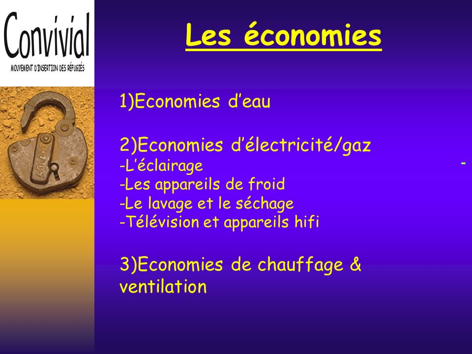 Les économies - 1)Economies d'eau 2)Economies d'électricité/gaz