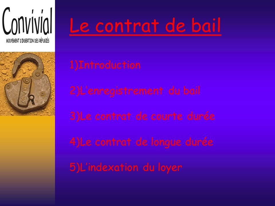 Le contrat de bail 1)Introduction 2)L'enregistrement du bail