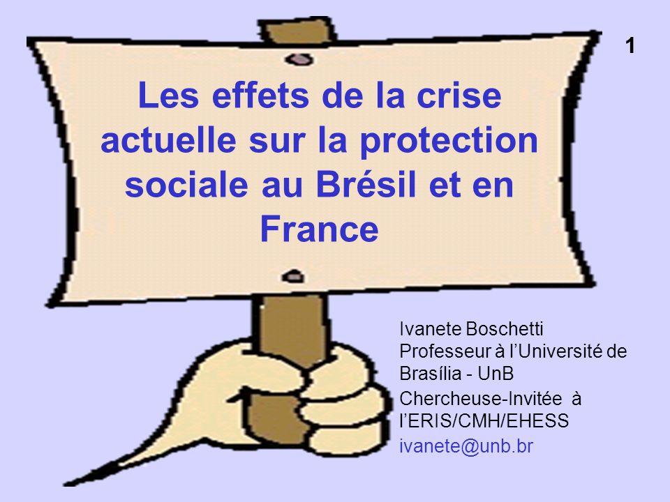 1 Les effets de la crise actuelle sur la protection sociale au Brésil et en France.