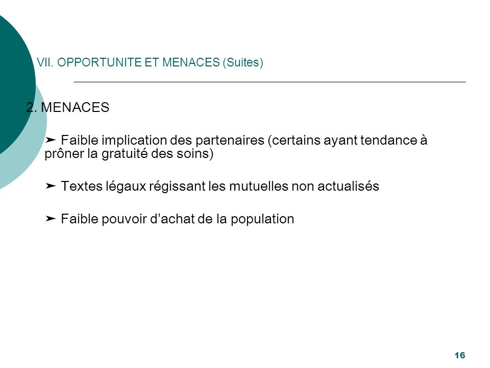 VII. OPPORTUNITE ET MENACES (Suites)