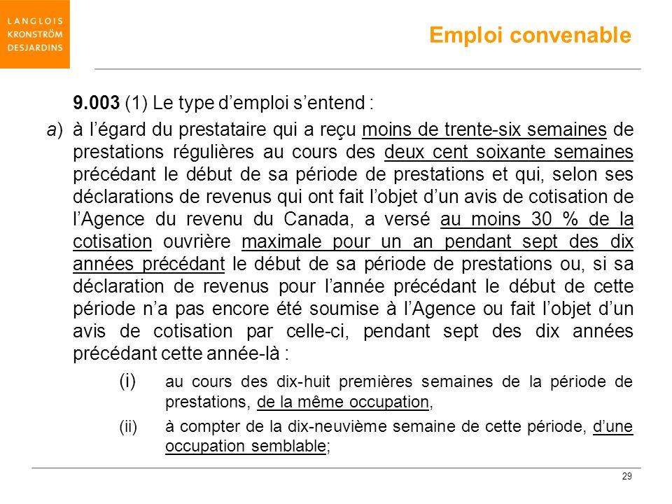 Emploi convenable 9.003 (1) Le type d'emploi s'entend :