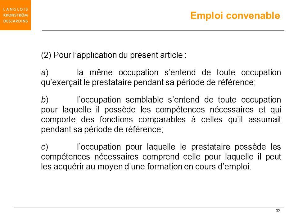 Emploi convenable (2) Pour l'application du présent article :