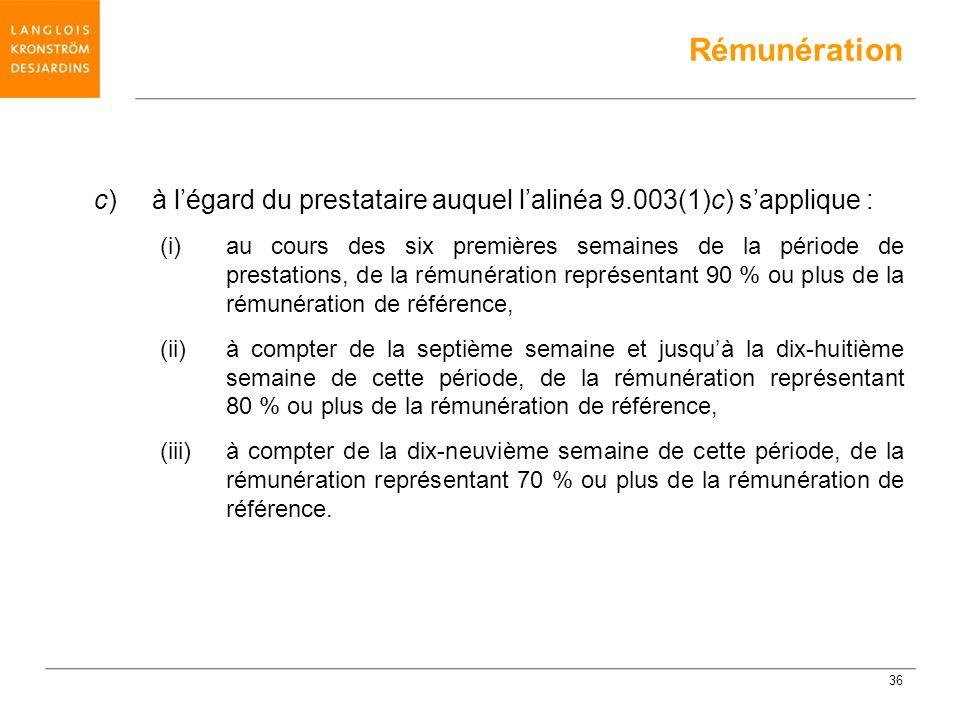 Rémunération c) à l'égard du prestataire auquel l'alinéa 9.003(1)c) s'applique :