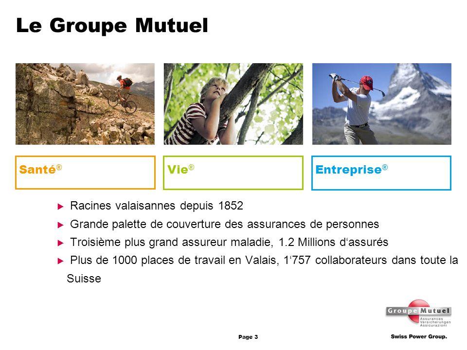 Le Groupe Mutuel Entreprise® Vie® Santé®