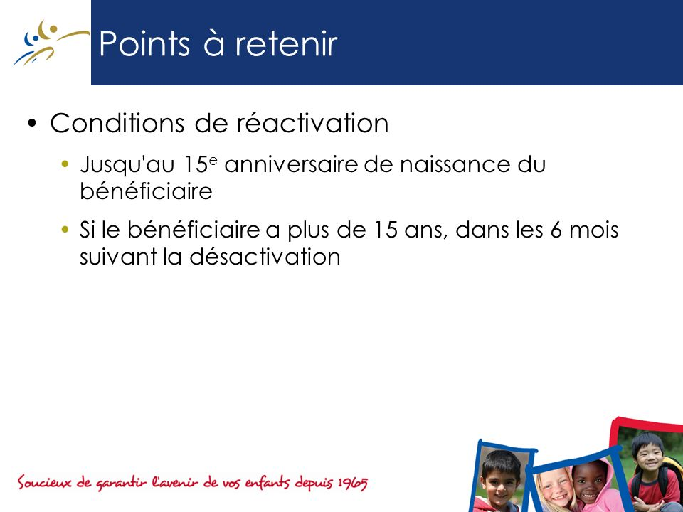 Points à retenir Conditions de réactivation