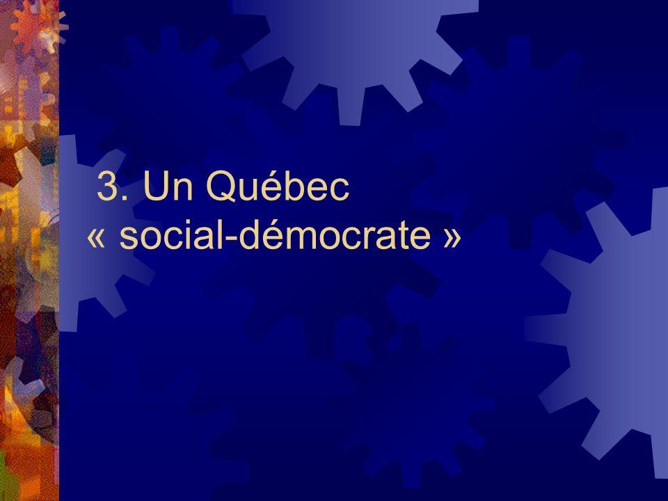 3. Un Québec « social-démocrate »