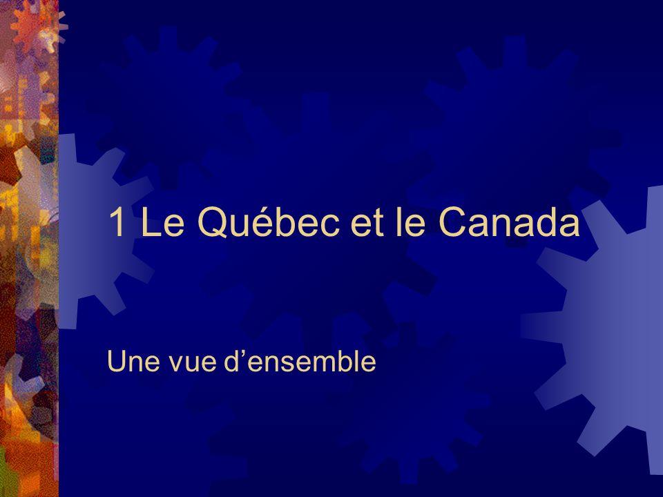 1 Le Québec et le Canada Une vue d'ensemble