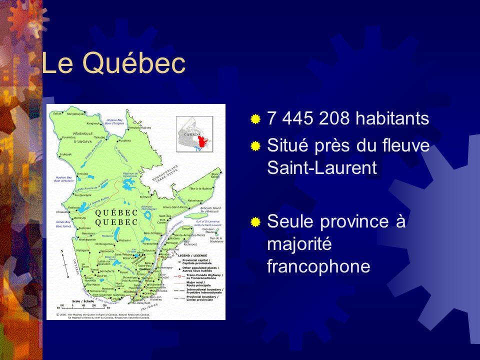 Le Québec 7 445 208 habitants Situé près du fleuve Saint-Laurent