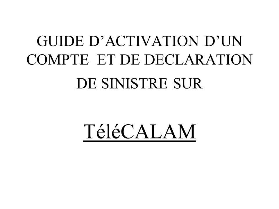 GUIDE D'ACTIVATION D'UN COMPTE ET DE DECLARATION DE SINISTRE SUR TéléCALAM