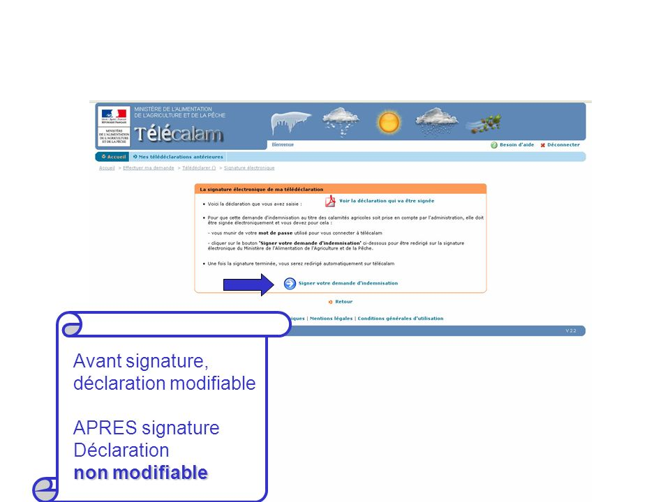 Avant signature, déclaration modifiable APRES signature Déclaration non modifiable