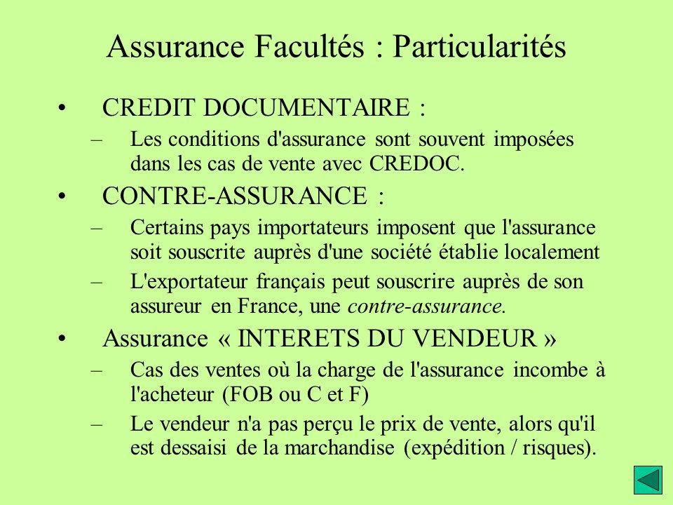 Assurance Facultés : Particularités
