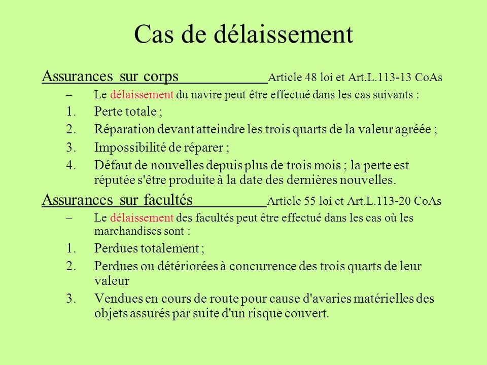 Cas de délaissement Assurances sur corps Article 48 loi et Art.L.113-13 CoAs.
