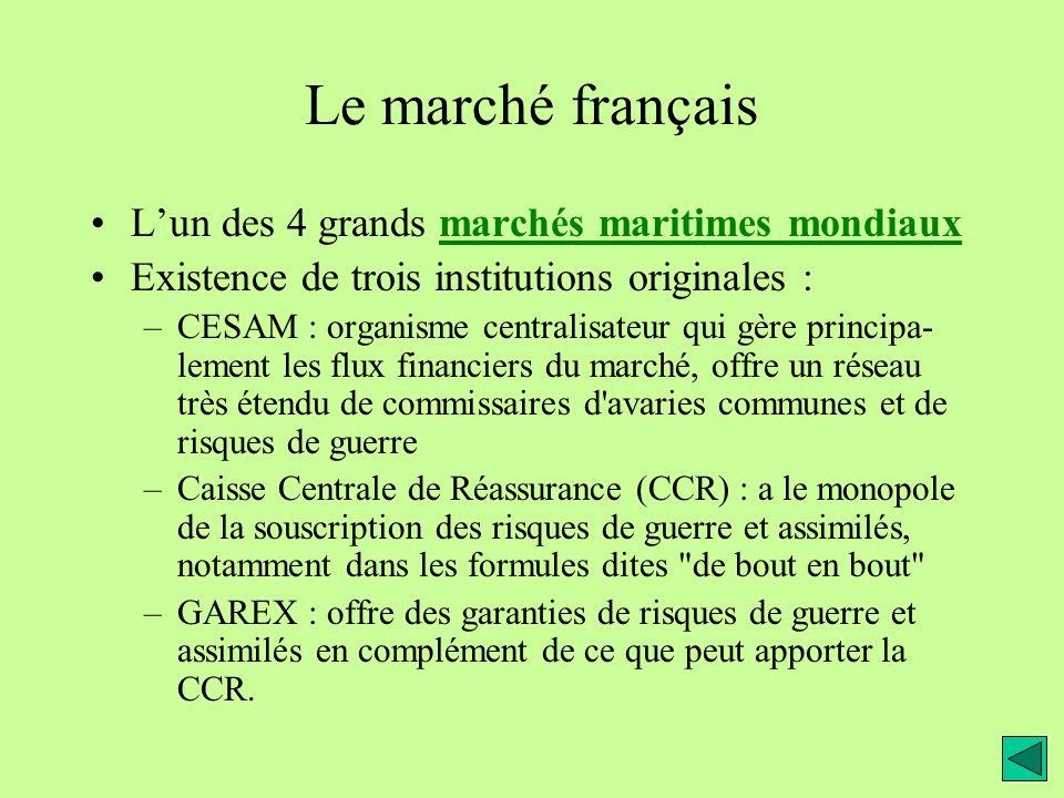 Le marché français L'un des 4 grands marchés maritimes mondiaux
