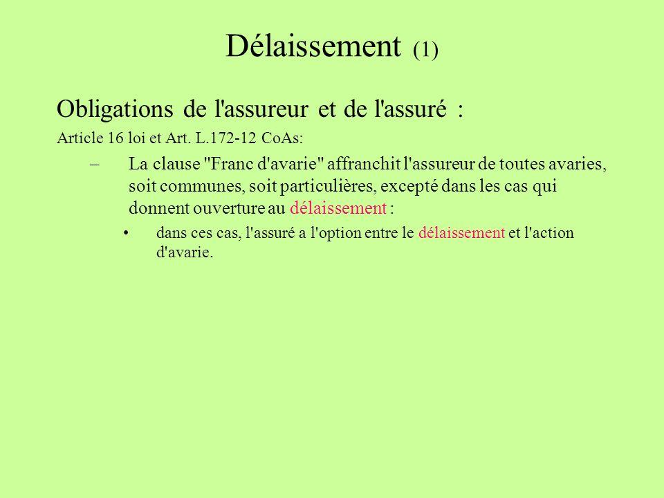 Délaissement (1) Obligations de l assureur et de l assuré :