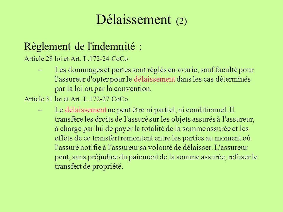 Délaissement (2) Règlement de l indemnité :