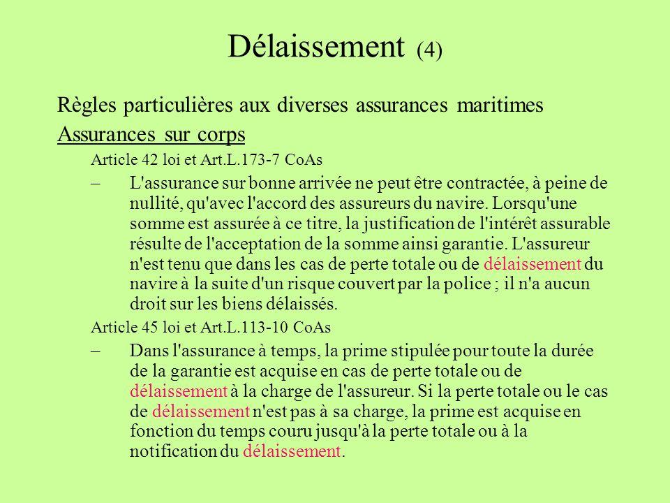Délaissement (4) Règles particulières aux diverses assurances maritimes. Assurances sur corps. Article 42 loi et Art.L.173-7 CoAs.