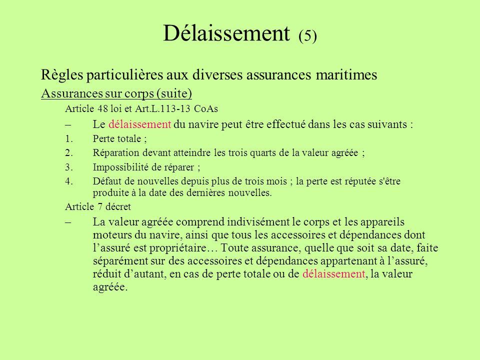 Délaissement (5) Règles particulières aux diverses assurances maritimes. Assurances sur corps (suite)