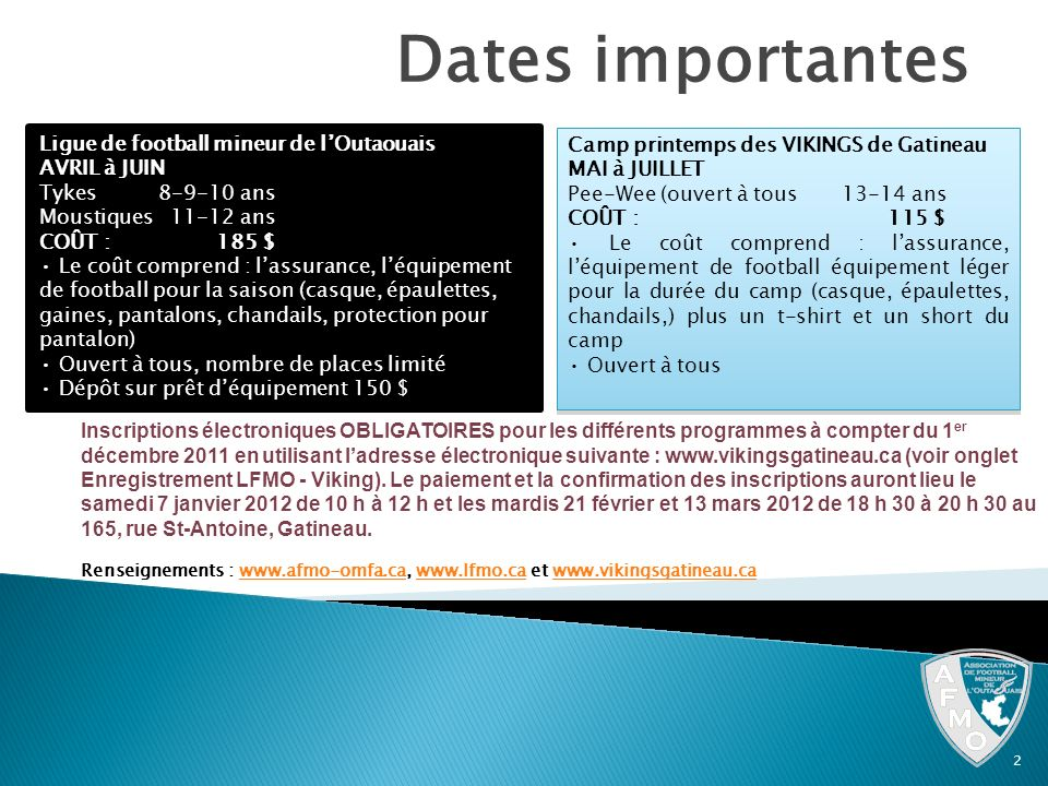 Dates importantes Ligue de football mineur de l'Outaouais